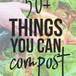 Trying to find out what can be composted? This list of things you can easily compost is a must read guide! Included in this list are things you should use caution with when composting as well as things you should not compost.