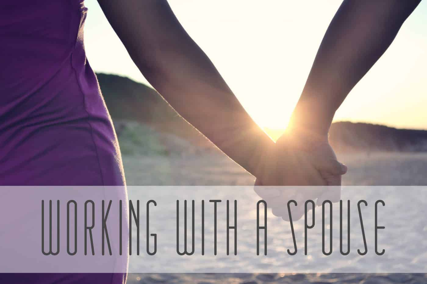 Working With A Spouse: Part 1