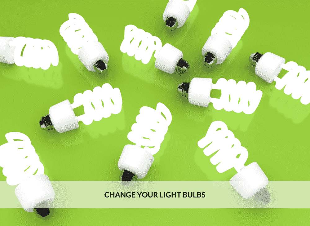 Nine Easy Ways to Make Your Home More Energy Efficient - Change Your Light Bulbs