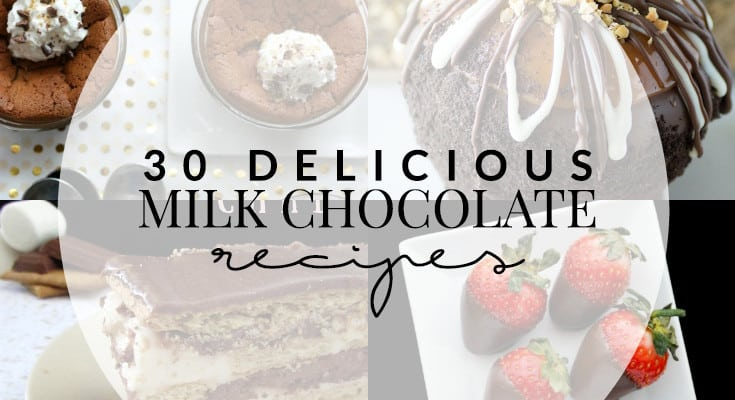 30 Milk Chocolate Recipes
