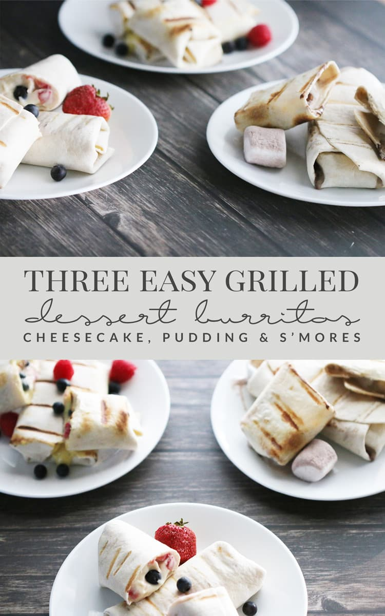 Need something new to make on the grill? Try one of these dessert burritos: cheesecake, pudding, and s'mores! Quick, easy and great for the whole family!