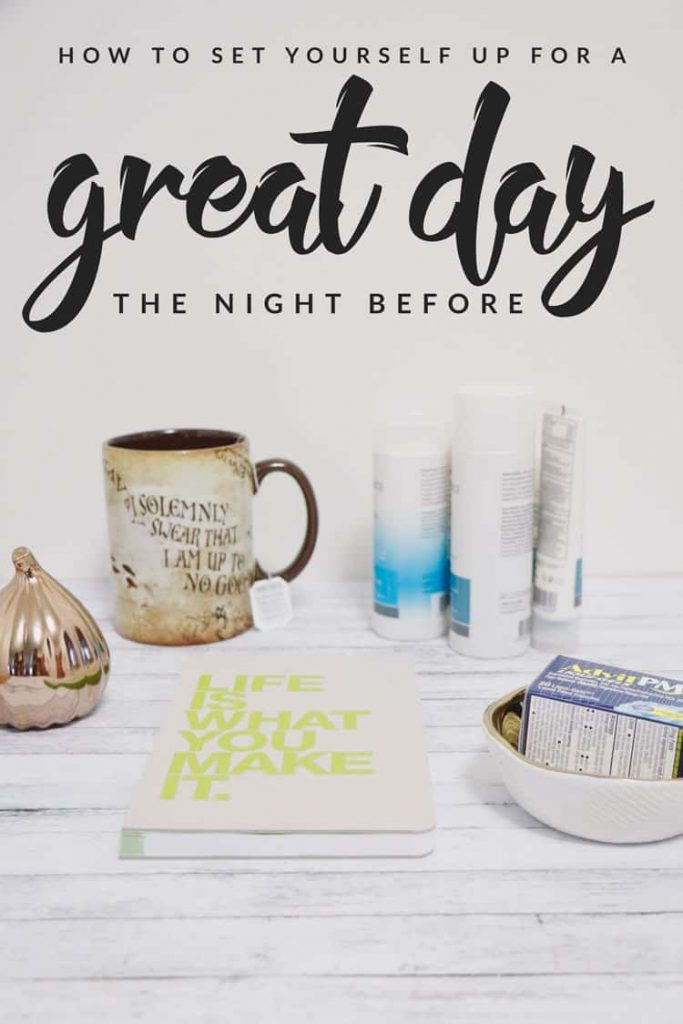 Want to have more great days? The simplest trick I know is to set yourself up for a great day the night before! Here's an easy guide on how to do just that!