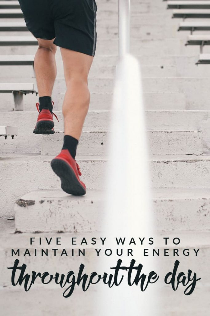 Get the most out of your day with these five easy ways to ensure that you're able to maintain your energy all day long.