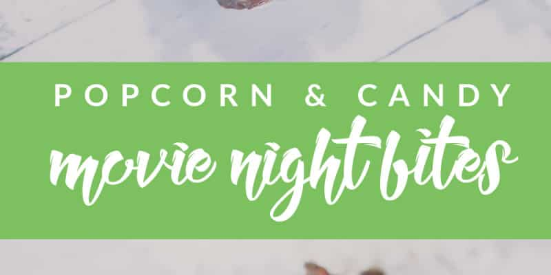 Popcorn and Candy Movie Night Bites