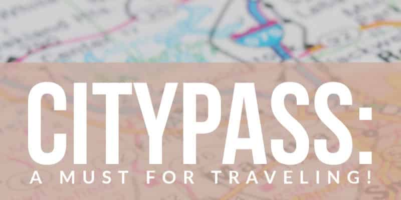 CityPASS: A Must for Traveling!
