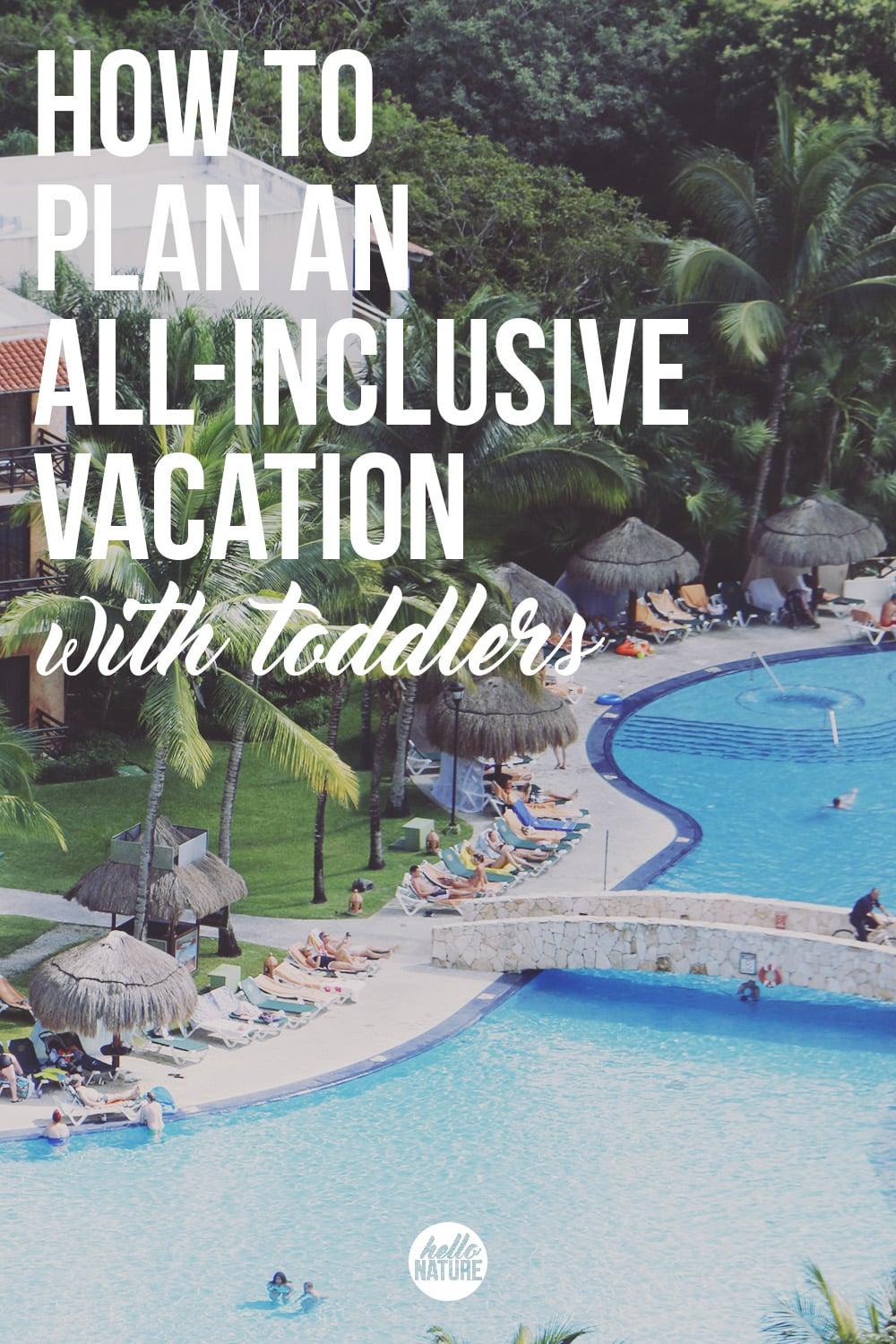 Planning a vacation for your family doesn't have to be hard. This guide gives you a simple plan of how to plan an all-inclusive vacation with toddlers.