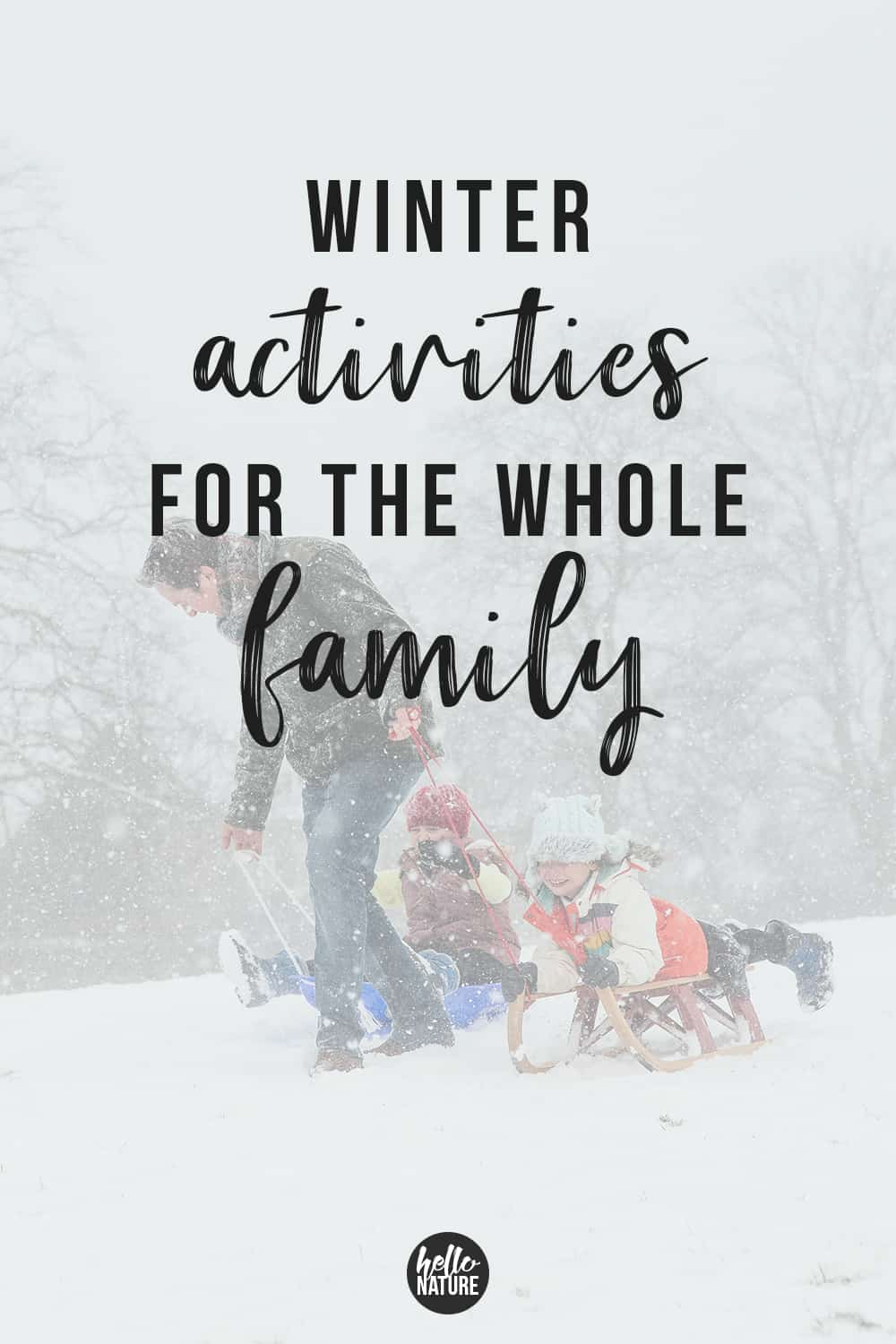 Looking for winter activities for toddlers, adults and everything in between? Get outdoor inspiration with these 15 winter activities for the whole family.